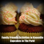 Things To Do In Knoxville: CUPCAKES IN THE PARK!