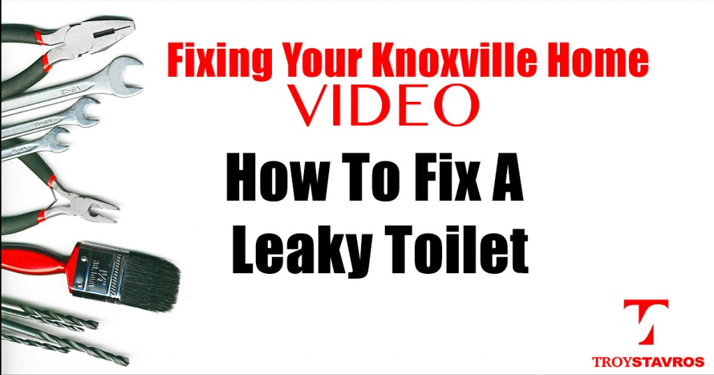 How To Fix A Leaky Toilet Fixing Your Knoxville Home